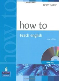 oHow to Teach English by Jeremy Harmer