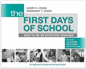 The First Days of School: How to Be an Effective Teacher by Harry Wong