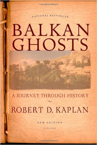 Balkan Ghosts - A book by Robert Kaplan about Eastern Europe
